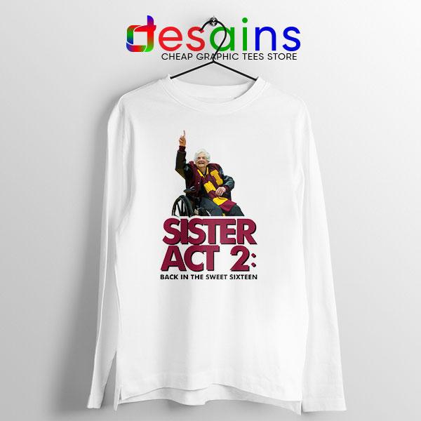 Sister Act 2 Loyola Ramblers Long Sleeve Tee Basketball