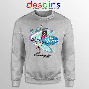Pfizer This Girl Is On SPort Grey Sweatshirt Stephanie Miller Show