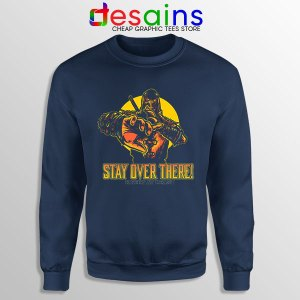 Quote Mortal Kombat 2021 Navy Sweatshirt Stay Over There