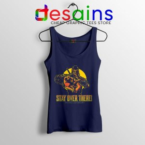 Quote Mortal Kombat 2021 Navy Tank Top Stay Over There