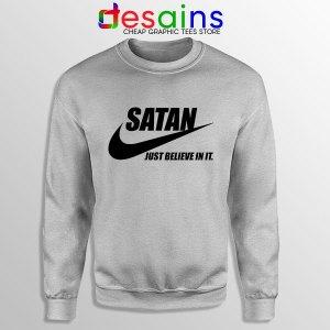 Satan Devil Meme Sport Grey Sweatshirt Nike Funny Just Believe In It