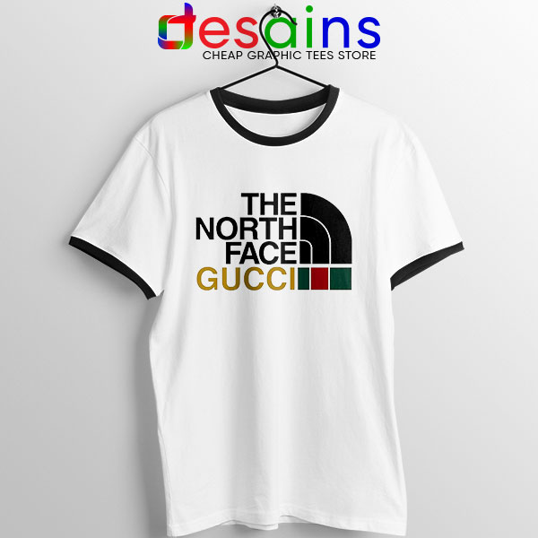 Cheap North Face Gucci Ringer Tee Funny Apparel
