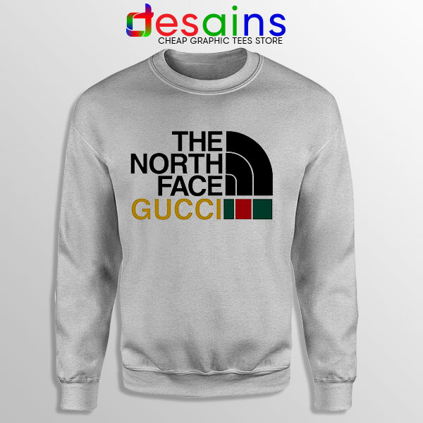 Cheap North Face Gucci Sport Grey Sweatshirt Funny Apparel