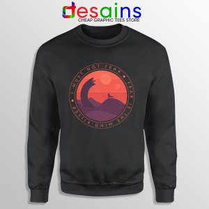 Buy Dune Quotes Fear Sweatshirt I Must Not Fear