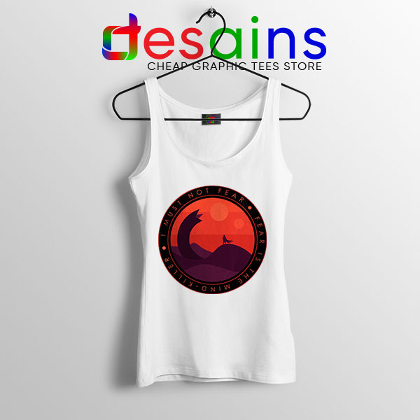 Buy Dune Quotes Fear White Tank Top I Must Not Fear