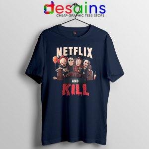 Classic Scary Horror Movie Navy Tshirt Netflix And Kill