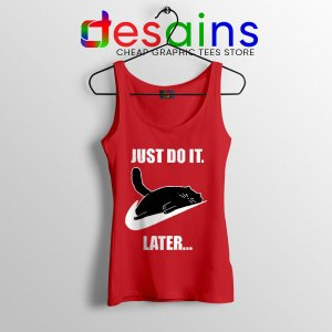 Kitties Meme Just Do It Later Red Tank Top Funny Cats
