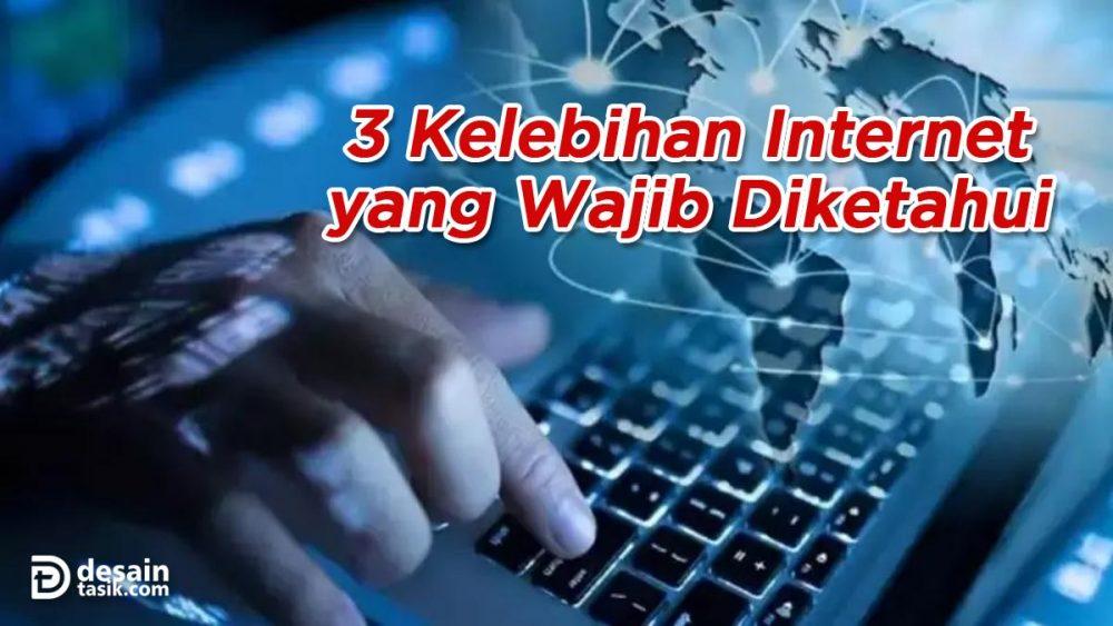 3 Kelebihan Internet yang Wajib Diketahui