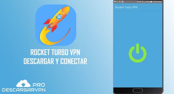 descargar rocket turbo vpn apk gratis para android internet free