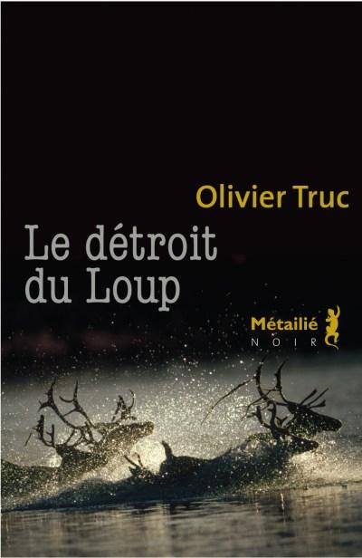 le-detroit-du-loup-olivier-truc