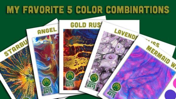 My Favorite 5 Color Combinations Desert Hippie Arts