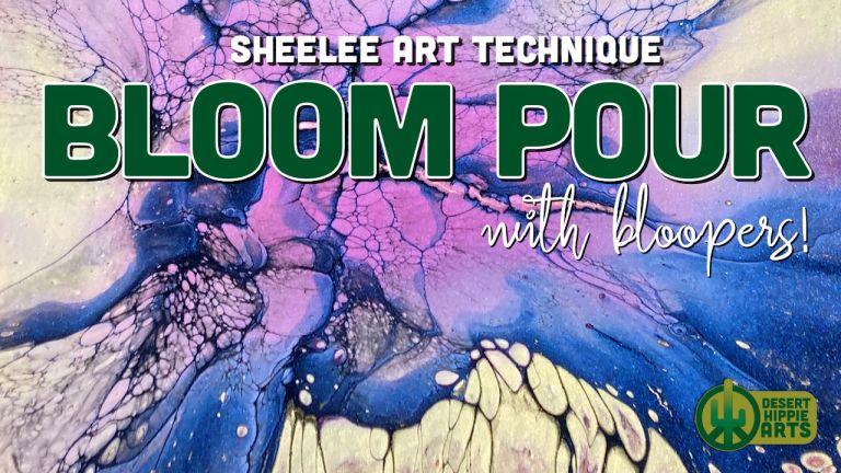 Bloom Pour Sheelee Art technique