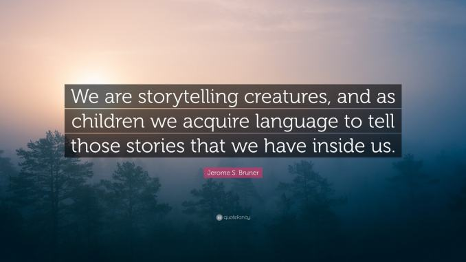 "Text over a background of misty trees: ""We are storytelling creatures, and as children we acquire language to tell the stories that we have inside. Jerome Bruner."""