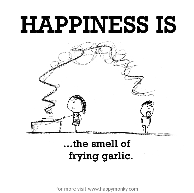 "Scribbled image of someone at a stove, frying pan heating, smells wafting over to another person. Text is ""Happiness is the smell of frying garlic."""