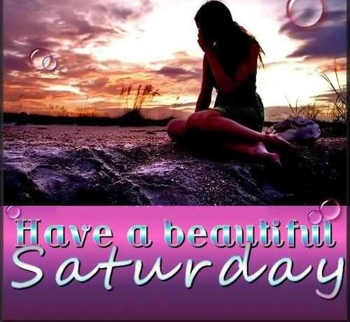 Have A Beautiful Saturday