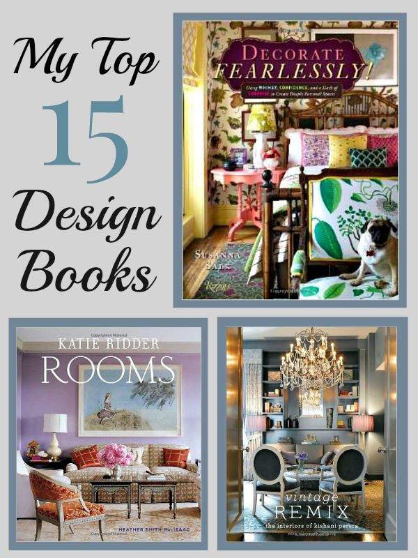 Kellie's Top 15 Design Books, Part I Looking for inspiration? Check out this list of my favorites. These must haves are sure to inspire!