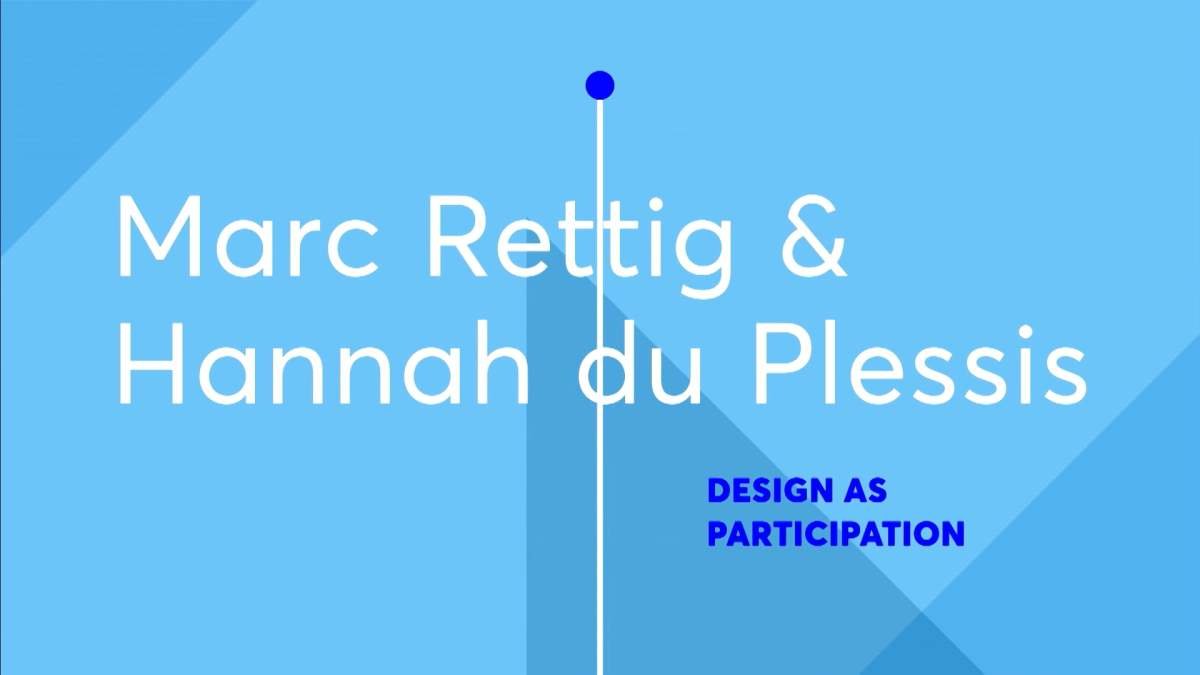 Marc Rettig and Hannah DuPlessis: Design as Participation