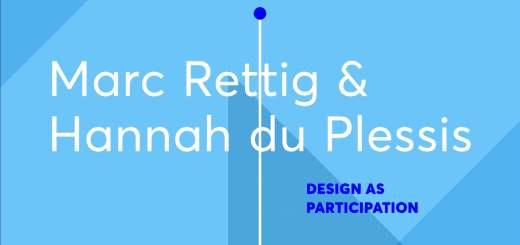 Marc Rettig and Hannah DuPlessis: Design as Participation