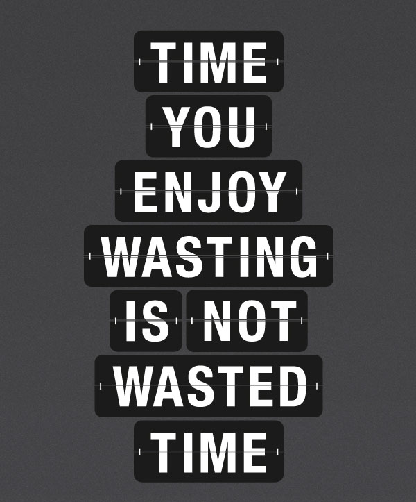50+ Not Wasting My Time Quotes