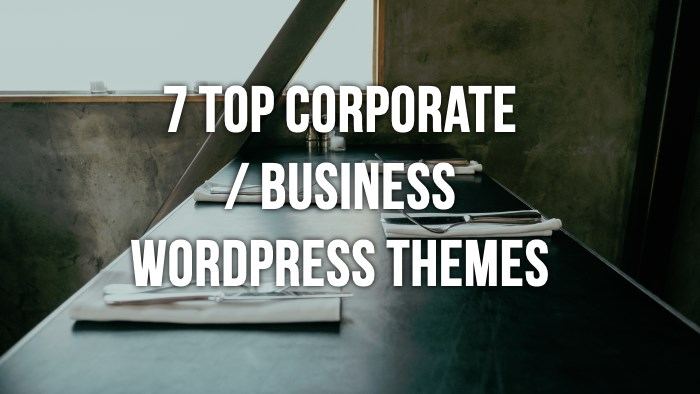 7-business-wordpress-themes 7 Top Corporate / Business WordPress Themes + What Makes Them Great