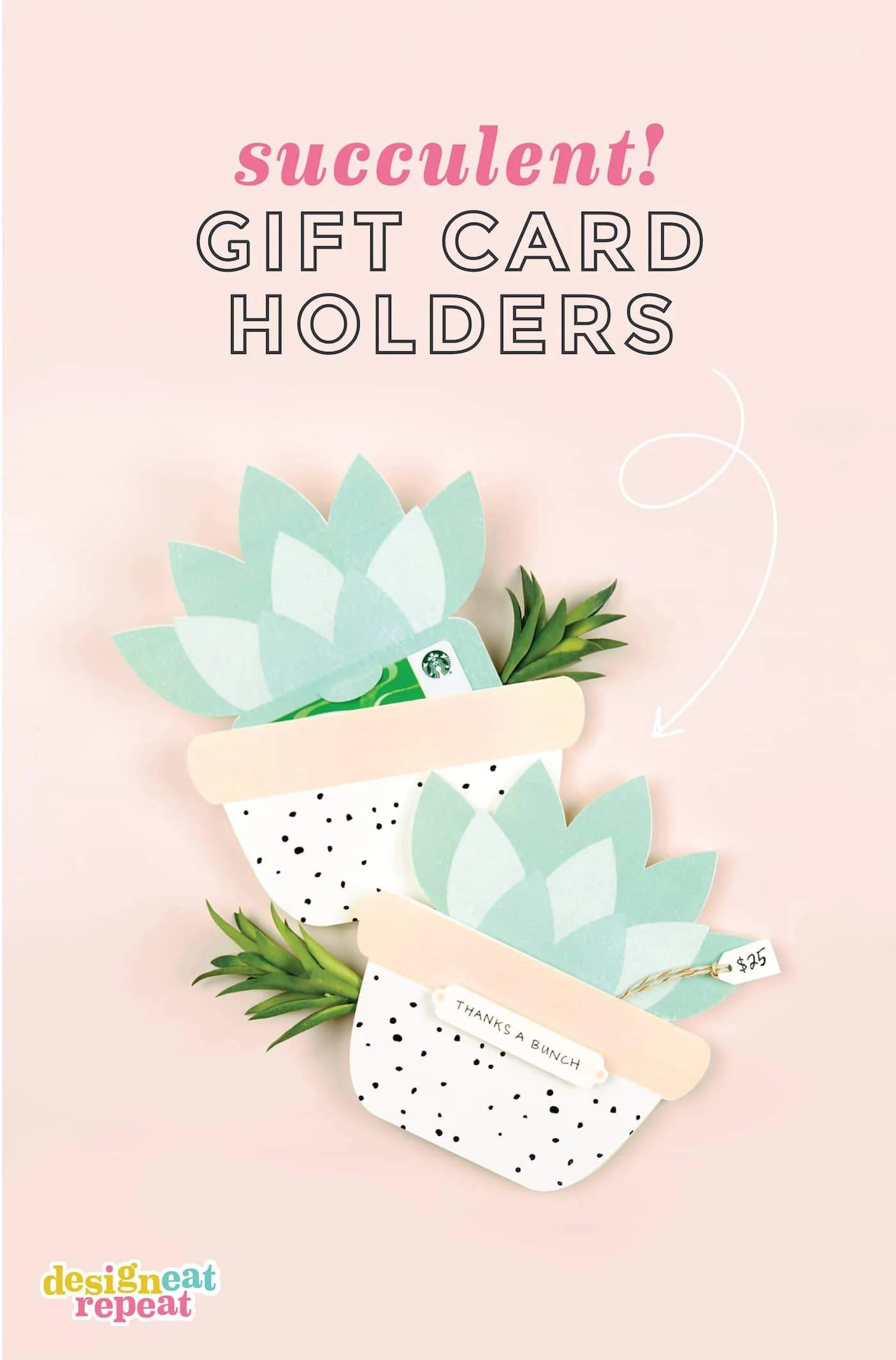 Cutest gift card holders ever! Use this freetemplate to make your own SUCCULENT printablegift card holders! Perfect for teacher gifts, bridal showers, and birthdays! #printable | #giftcard | www.DesignEatRepeat.com