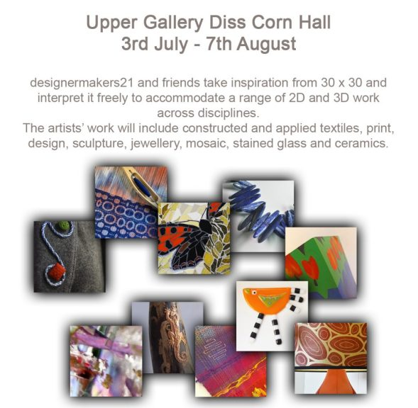 Inspired by 30 x 30 exhibition at Diss Corn Hall 3rd July to 7th August