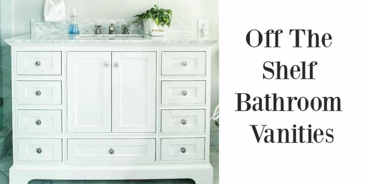 Off the shelf bathroom vanities
