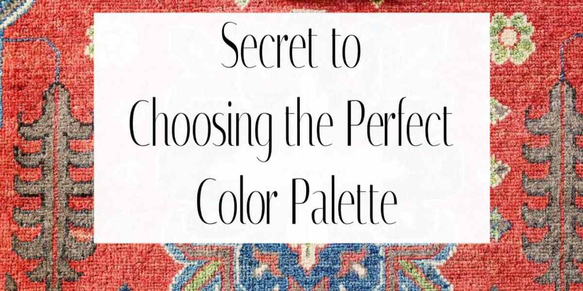 The Secret to Choosing the Perfect Color Palette