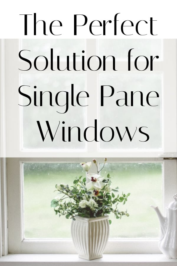 Keep your single pane windows but make them batter