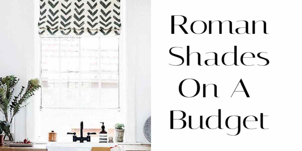 roman shades on a budget