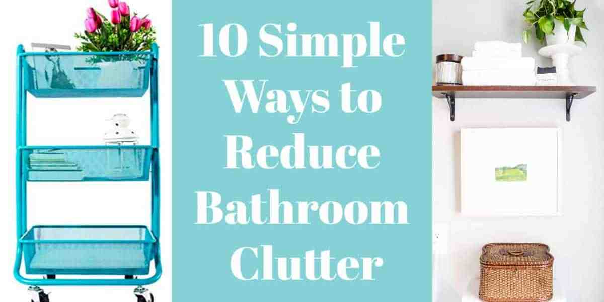10 Simple Ways to Organize Your Bathroom