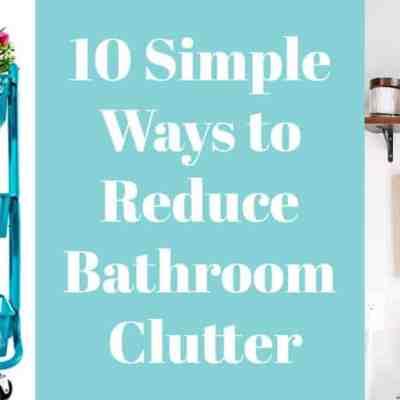 10 Simple Ways to Declutter Your Bathroom