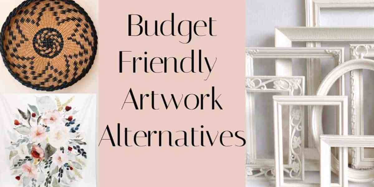 Budget Friendly Alternative Artwork Ideas