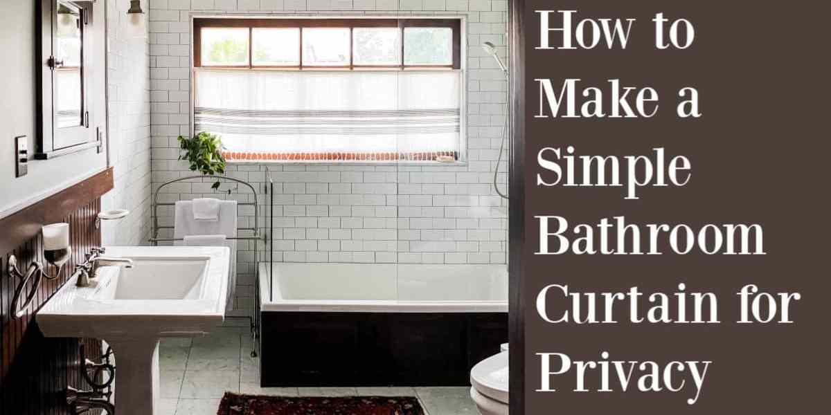 Easy Curtain For Privacy In A Bathroom Window