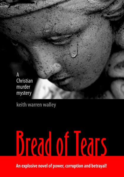 Book cover design - Bread of Tears by Keith Warren Walley