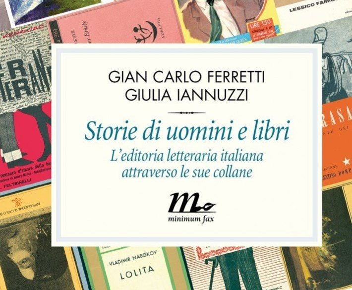Storie di uomini e libri. L'editoria letteraria italiana attraverso le sue collane. minimum fax