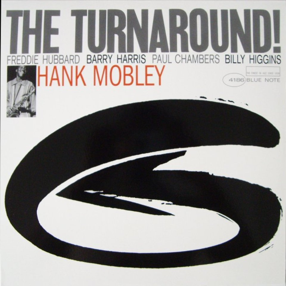 Hank Mobley, The Turnaround, 1965. Fotografia: Francis Wolff. Design: Reid Miles © 2014 Universal Music Group.