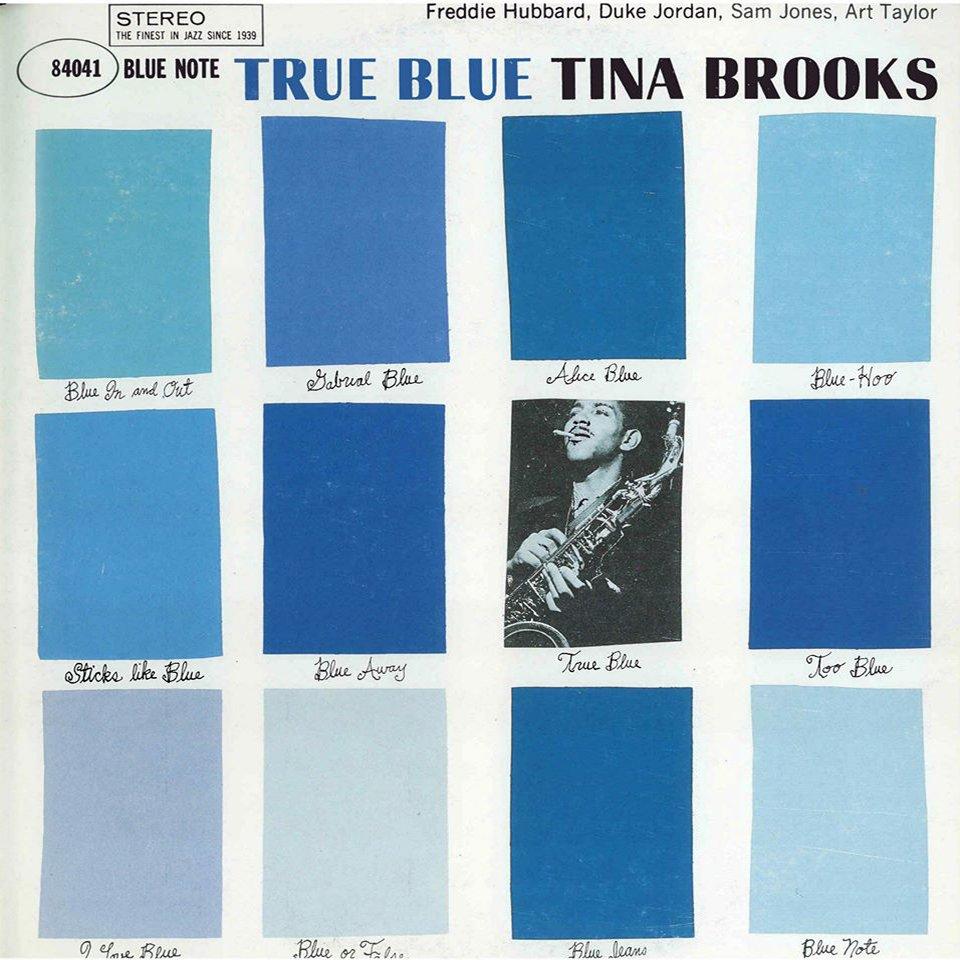 Tina Brooks: True Blue, 1960 - Design: Reid Miles, Fotografia: Francis Wolf
