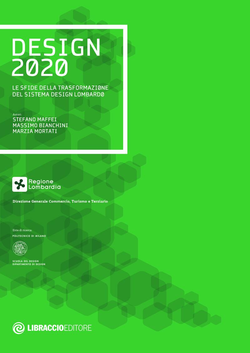 Proroga termine presentazione piano di studi 1° anno laurea e laurea magistrale · graduatorie ammissioni cdlm scuola del. Design 2020 Design Policy Lab