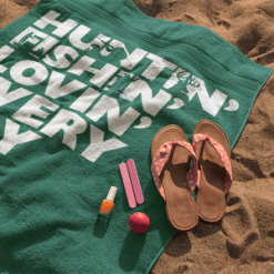 Huntin' Fishin' Lovin' Every Day T-Shirt Beach towel Design