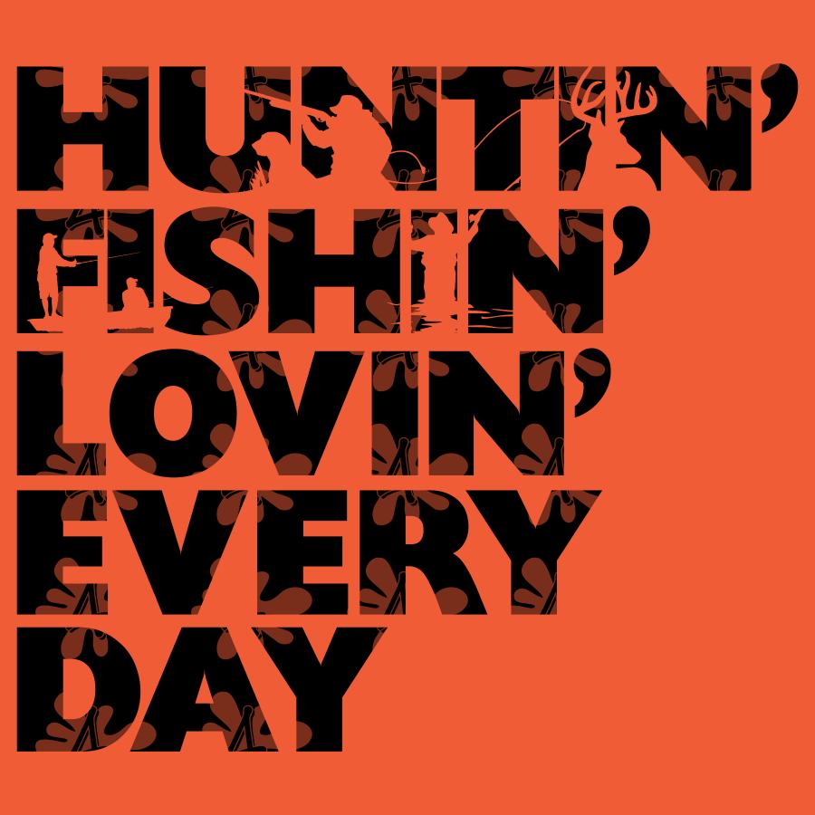 Download Huntin Fishin Lovin Everyday Shirt Design Designs4screen Com