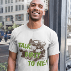 Talk Dirty To Me Jeep Off Road Mudding Adventure Sports T-Shirt Design