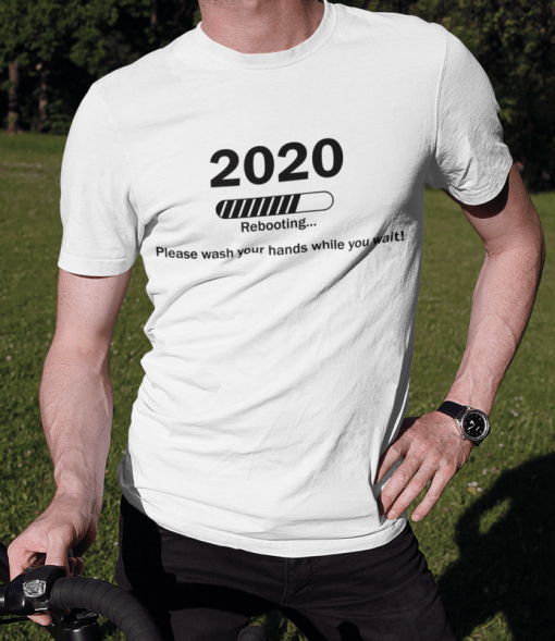 Rebooting 2020 T Shirt Design | Wash Your Hands Coronavirus Pandemic Ready Made T Shirt Design