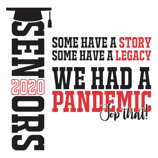 Seniors 2020 Pandemic T Shirt - Top That! Coronavirus Ready Made T Shirt Design