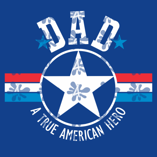 Dad T Shirt Design - Daddy Papa - A True American Hero - Father's Day SVG Dad SVG