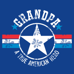 Grandpa T Shirt Design - Grand Dad Gramps - A True American Hero - Father's Day Grandpa SVG