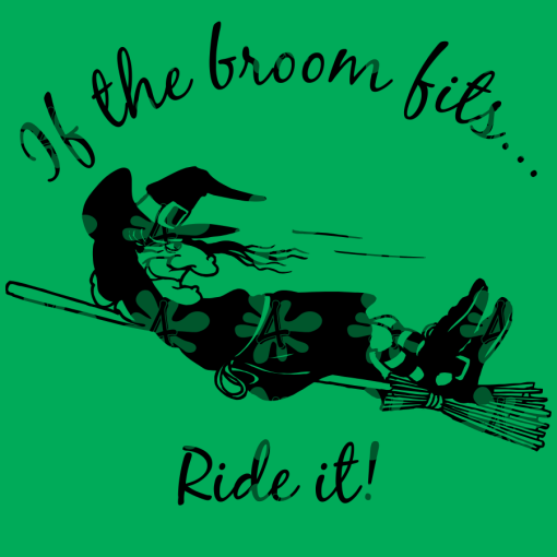 Witch Broom SVG - If The Broom Fits Ride It Funny Halloween SVG - Ready-to-Print T Shirt Design