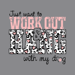 Gym SVG Workout Shirt Design - Just Want To Work Out & Hang With My Dog