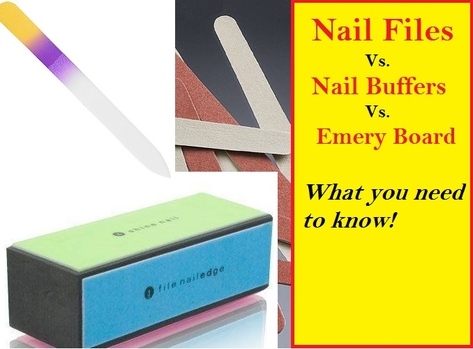 Nail Files Vs. Emery boards Vs. Nail Buffers- [WHAT YOU SHOULD KNOW]