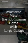 Awesome Metal Barndominium Home with Large Garage